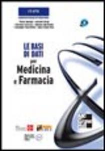 Libro Le basi di dati per medicina e farmacia. Con CD-ROM