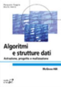 Algoritmi e strutture di dati. Astrazione, progetto e realizzazione