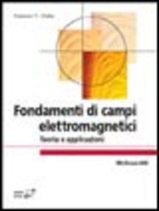 Fondamenti di campi elettromagnetici. Teoria e applicazioni