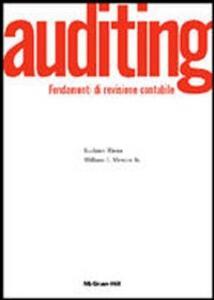 Auditing. Fondamenti di revisione contabile