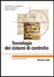 Tecnologie dei sistemi di controllo - Gianantonio Magnani,Gianni Ferretti,Paolo Rocco - copertina