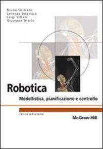 Libro Robotica. Modellistica, pianificazione e controllo