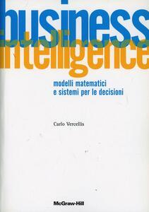 Business intelligence. Modelli matematici e sistemi per le decisioni