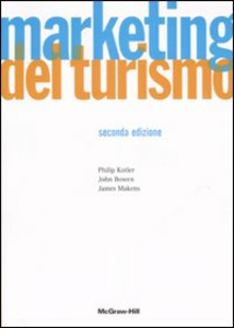 Libro Marketing del turismo Philip Kotler , John T. Bowen , James C. Makens