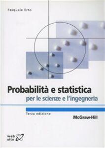 Libro Probabilità e statistica per le scienze e l'ingegneria Pasquale Erto