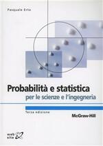 Probabilità e statistica per le scienze e l'ingegneria