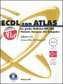 Winniearcher.com ECDL con ATLAS. La guida McGraw-Hill alla Patente Europea del Computer. Aggiornamento al Syllabus 4.0. Con CD-ROM Image