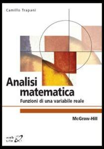 Libro Analisi matematica. Funzioni di una variabile reale Camillo Trapani