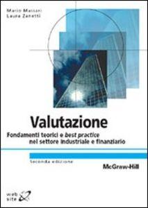 Foto Cover di Valutazione. Fondamenti teorici e best practice nel settore industriale e finanziario, Libro di Mario Massari,Laura Zanetti, edito da McGraw-Hill Education
