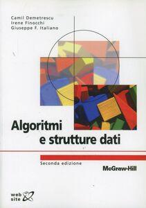 Libro Algoritmi e strutture dati Camil Demetrescu , Irene Finocchi , Giuseppe F. Italiano