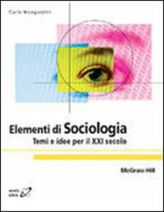 Elementi di sociologia. Temi e idee per il XXI secolo - Carlo Mongardini - copertina