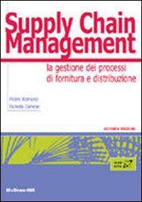 Supply chain management. La gestione di processi di fornitura e distribuzione