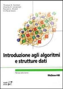 Introduzione agli algoritmi e strutture dati - Thomas H. Cormen,Charles E. Leiserson,Ronald L. Rivest - copertina