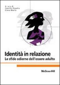 Foto Cover di Identità in relazione. Le sfide odierne dell'essere adulto, Libro di  edito da McGraw-Hill Education