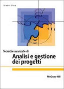 Libro Tecniche avanzate di analisi e gestione dei progetti Gianni Utica