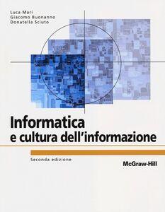 Libro Informatica e cultura dell'informazione Luca Mari , Giacomo Buonanno , Donatella Sciuto