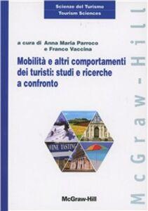Libro Mobilità e altri comportamenti dei turisti: studi e ricerche a confronto