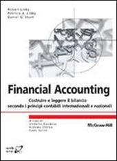 Financial accounting. Costruire e leggere il bilancio secondo i principi contabili internazionali e nazionali