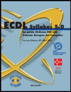 Foto Cover di ECDL. Syllabus 5. 0. Con CD-ROM, Libro di  edito da McGraw-Hill Education