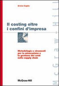 Costing oltre i confini d'impresa. Metodologie e strumenti per la misurazione e la gestione dei costi nella supply chain