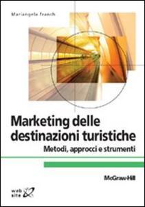 Marketing delle destinazioni turistiche - Mariangela Franch - copertina