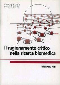 Foto Cover di Ragionamento critico nella ricerca biomedica, Libro di Giulio Sapelli, edito da McGraw-Hill Education
