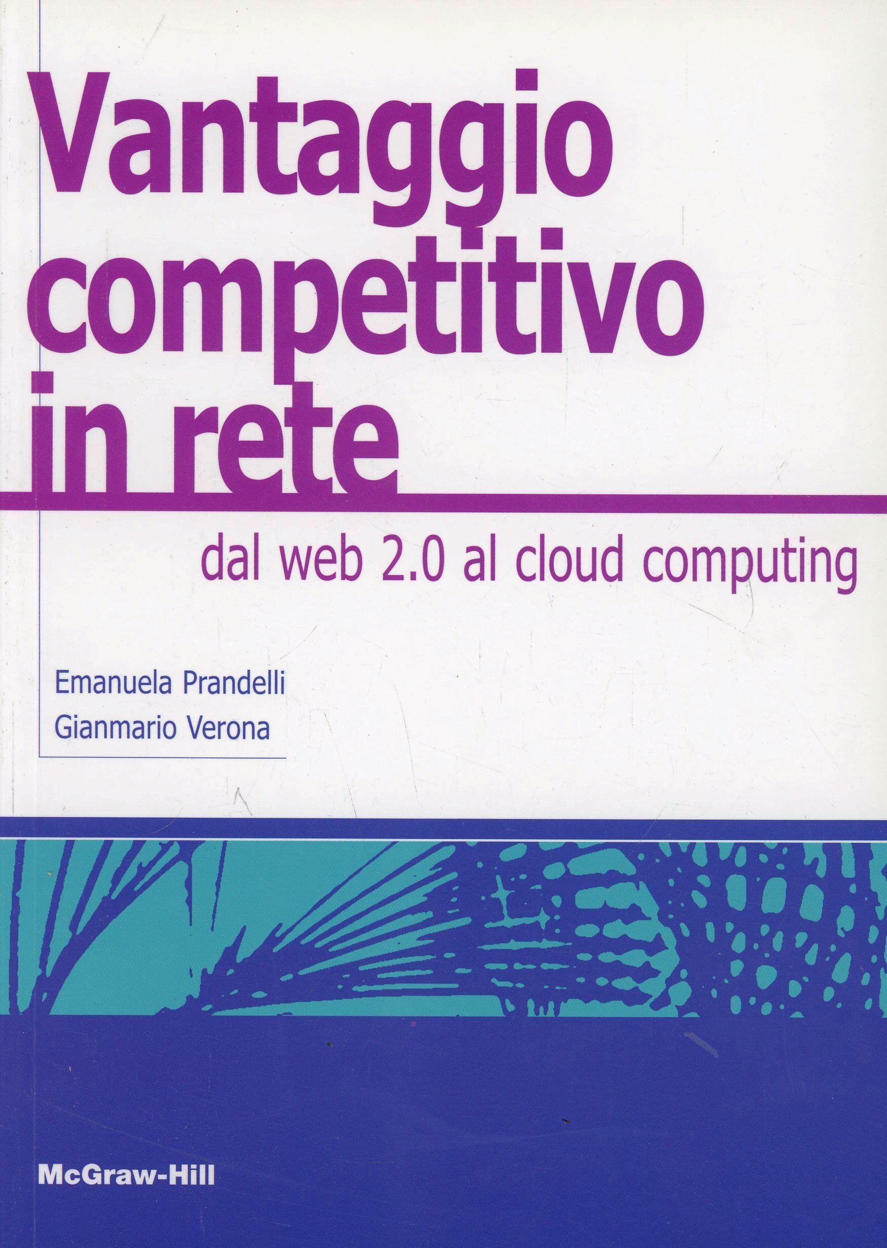 Il vantaggio competitivo in rete. Dal web 2.0 al cloud computing