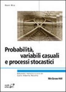 Probabilità, variabili, causali e processi stocastici