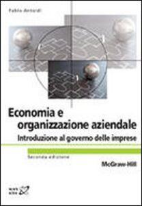 Libro Economia ed organizzazione aziendale. Introduzione al governo delle imprese Fabio Antoldi