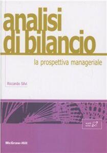 Libro Analisi di bilancio: la prospettiva manageriale Riccardo Silvi