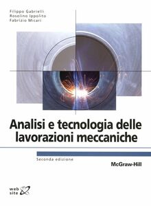 Libro Analisi e tecnologia delle lavorazioni meccaniche Filippo Gabrielli , Ippolito Rosolino , Fabrizio Micari