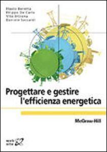 Foto Cover di Progettare e gestire l'efficienza energetica, Libro di  edito da McGraw-Hill Education