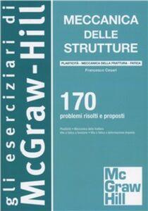 Foto Cover di Meccanica delle strutture. Plasticità, Libro di Francesco Cesari, edito da McGraw-Hill Education