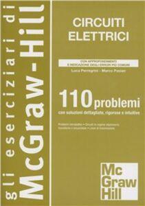Libro Circuiti elettrici. 110 problemi Luca Perregrini , Marco Pasian