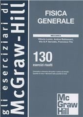 Fisica generale. Meccanica. 130 esercizi risolti