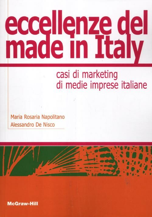 Eccellenze del made in Italy. Casi di marketing di medie imprese italiane