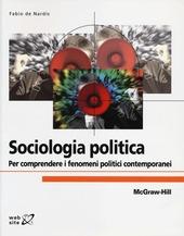 Sociologia politica. Per comprendere i fenomeni politici contemporanei