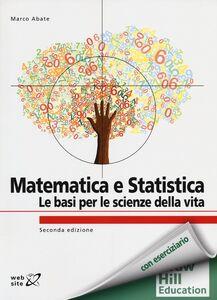 Libro Matematica e statistica. Le basi per le scienze della vita Marco Abate