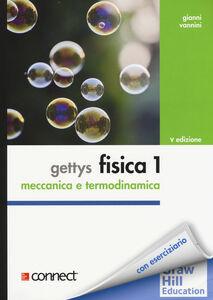 Foto Cover di Gettys fisica. Vol. 1: Meccanica, termodinamica., Libro di Gianni Vannini,W. Edward Gettys, edito da McGraw-Hill Education