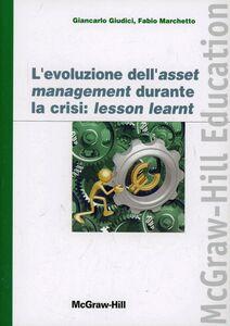 Foto Cover di L' evoluzione dell'asset management durante la crisi, Libro di Paolo Giudici, edito da McGraw-Hill Education