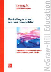 Libro Marketing e nuovi scenari competitivi Piergiorgio Re