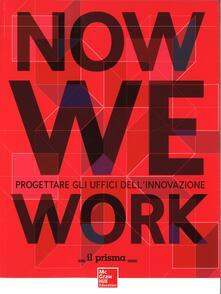 Winniearcher.com Now we work. Progettare gli uffici dell'innovazione Image