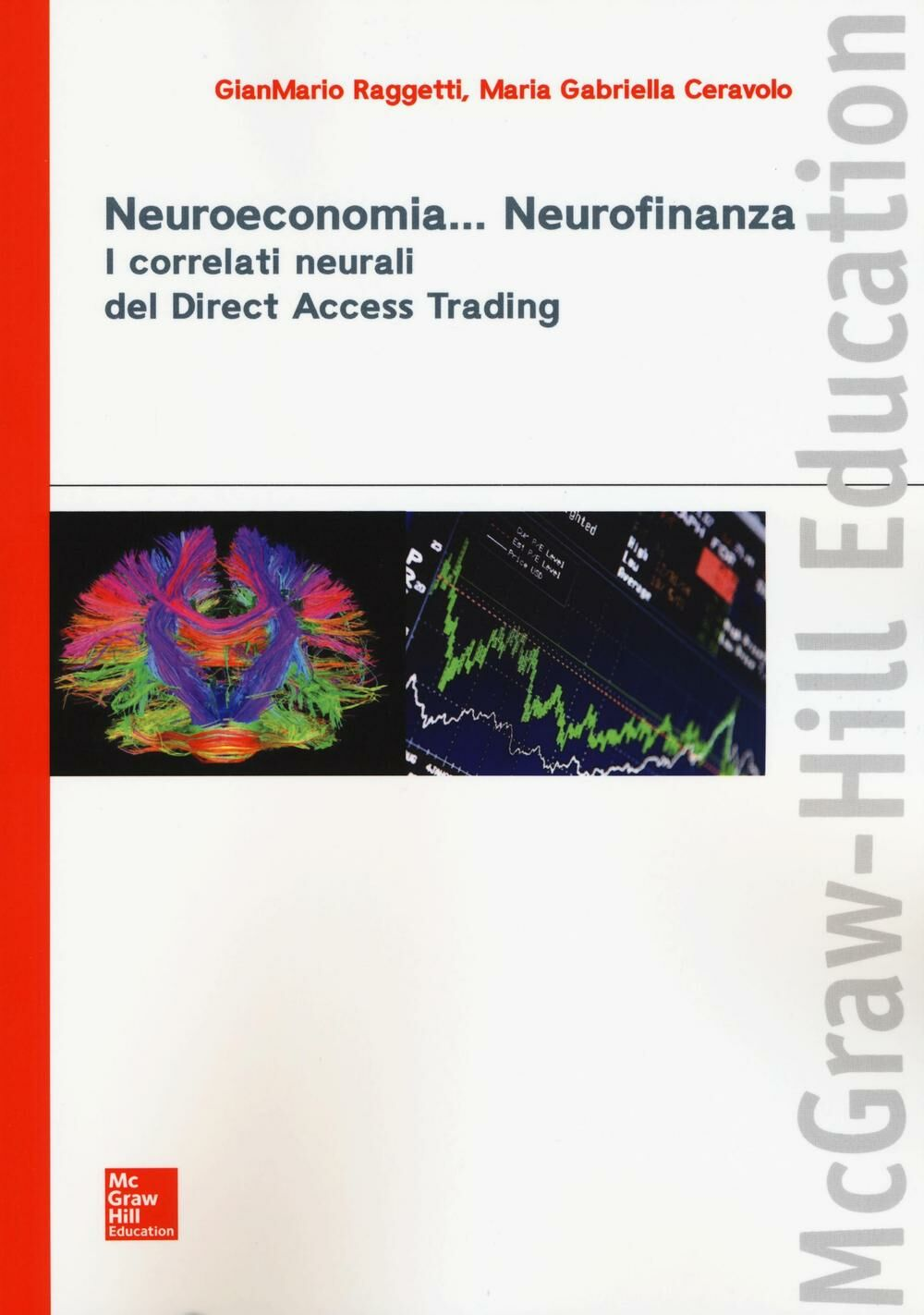 Neuroeconomia... Neurofinanza. I correlati neurali del Direct Access Trading