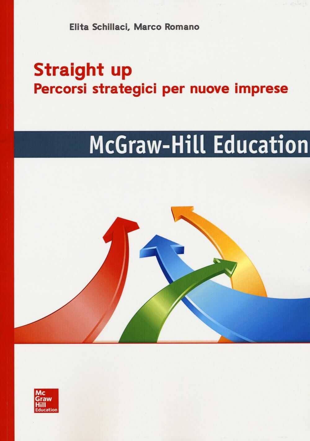 Straight up. Percorsi strategici per nuove imprese