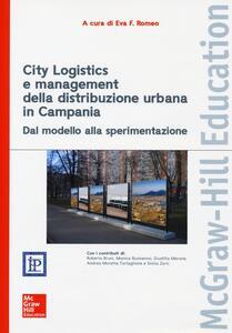 City Logistics e management della distribuzione urbana in Campania. Dal modello alla sperimentazione