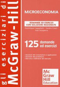 Libro Microeconomia. Domande ed esercizi con soluzioni ragionate Dominique Cappelletti , Sandro Casal , Ivan Soraperra