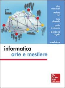 Informatica: arte e mestiere - Stefano, Ceri,Dino, Mandrioli,Licia, Sbattella - ebook
