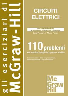 Circuiti elettrici. 110 problemi - Marco Pasian,Luca Perregrini - ebook
