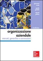 Organizzazione aziendale. Mercati, gerarchie e convenzioni