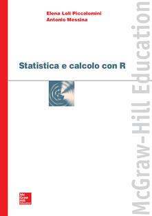 Statistica e calcolo con R - Elena Loli Piccolomini,Antonio Messina - ebook